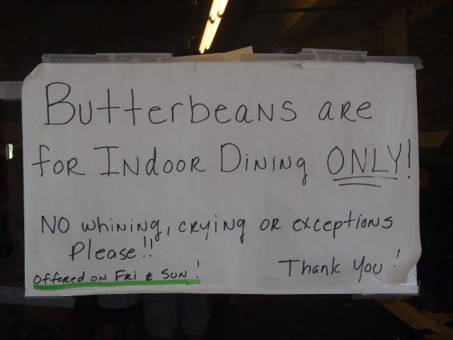 No butterbeans for you! (except Friday and Sunday, dine in only)